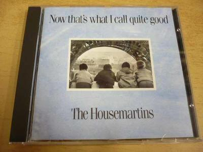 CD THE HOUSEMARTINS / Now that´s what I call quite good