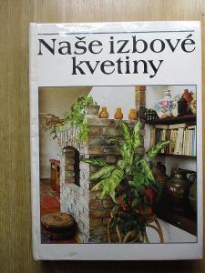 Lelkes Lájoš - Naše izbové kvetiny  (1.vydání)