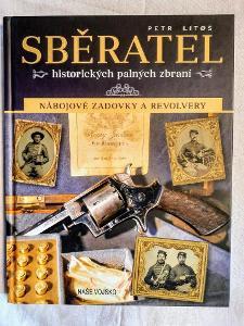 Sběratel historických palných zbraní/Petr Litoš-Nábojové zadovky a rev