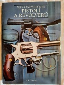Velká encyklopedie pistolí a revolverů - A. E. Hartink