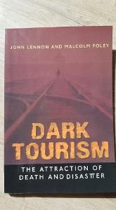 Dark Tourism: The Attraction of Death and Disaster