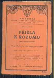 NAŠE SCÉNA  - DIVADELNÍ HRA  - PŘIŠLA K ROZUMU  / 1942 /