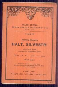 NAŠE SCÉNA  - DIVADELNÍ HRA  - HALT, SILVESTR   / 1937 /