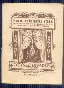 DIVADELNÍ HRA -DĚTSKÉ DIVADLO - V ČEM JENÍK NAŠEL ŠTĚSTÍ / 1931/