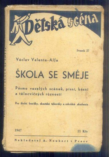 DIVADELNÍ HRA -DĚTSKÁ SCÉNA - ŠKOLA SE SMĚJE   / 1947/ - Knihy