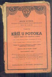 DIVADELNÍ HRA -NAŠE SCÉNA - KŘÍŽ U POTOKA    / 1942/