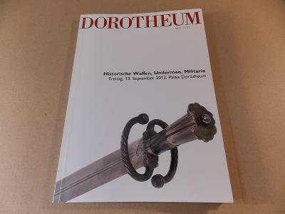 HISTORICKÉ ZBRANĚ UNIFORMY MILITÁRIE katalog ceny aukce 2013 Dorotheum