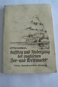 O. SCHEEL - Aufstieg und Niedergang der englischen See- und Weltmacht