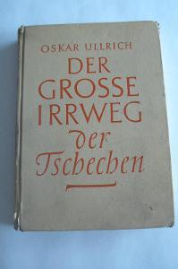 O. ULLRICH - DER GROSSE IRRWEG DER TSCHECHEN - 1943