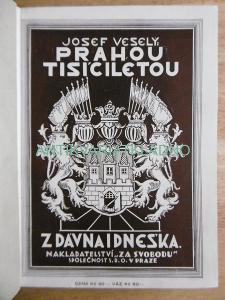 PRAHOU TISÍCILETOU Z DÁVNA I DNEŠKA, 1926, PRAHA,KNIHOVNA OBROZENÍ 37.
