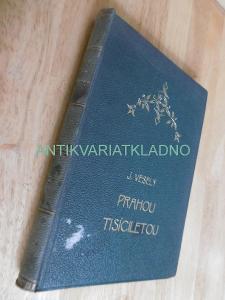 PRAHOU TISÍCILETOU Z DÁVNA I DNEŠKA, 1926, PRAHA,KNIHOVNA OBROZENÍ 38.