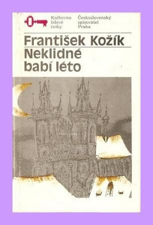 FRANTIŠEK KOŽÍK - Neklidné babí léto