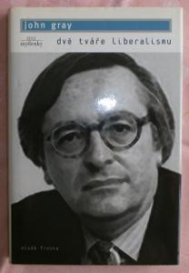 John Gray: Dvě tváře liberalismu