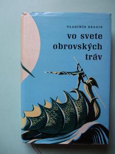 Bragin Vladimír - Vo svete obrovských tráv (1. vydání)