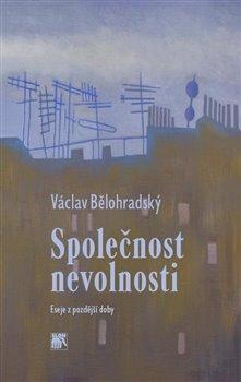 Vaclav Belohradsky - Spolecnost nevolnosti