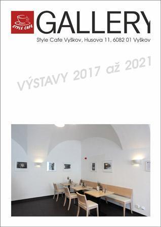 STYLE CAFE GALLERY, VÝSTAVY 2017 AŽ 2021