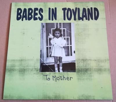 LP BABES IN TOYLAND-TO MOTHER/EX++, TOP STAV, 1991,UK.