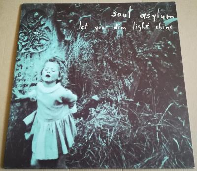 LP SOUL ASYLUM-LET YOUR DIM LIGHT SHINE/EX++, TOP STAV, 1995!