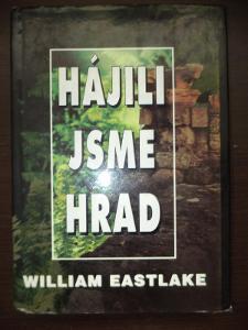 Hájili jsme hrad - William Eastlake