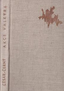 Akce Valkýra /Hitler - atentát/J.César, B.Černý