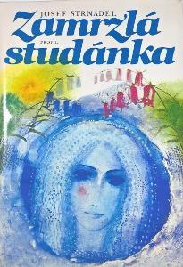 Josef Strnadel Zamrzlá studánka ilustrace Karel Beneš