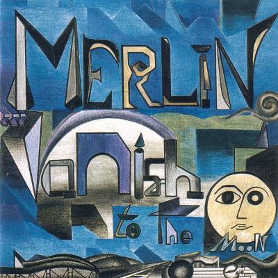 CD MERLIN - VANISH TO THE MOON
