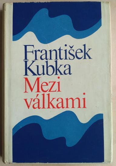 Mezi válkami - Kubka, František