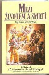 Šrí Šrímad Mezi životem a smrtí tajemství reinkarnace 1995
