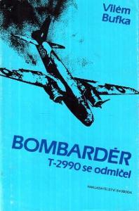 Vilém Bufka: Bombardér T-2990 sa odmlčel (vydání 1991)