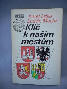 KNIHA KLÍČ K NAŠIM MĚSTŮM LIŠKA MUCHA 1979 ERBY HISTORIE