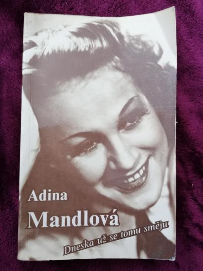 Dneska už se tomu směju - Adina Mandlova  - Knihy