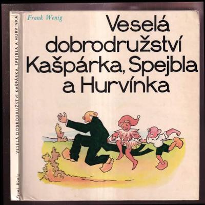Veselá dobrodružství Kašpárka, Spejbla a Hurvínka / Frank Wenig
