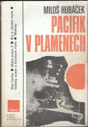 Pacifik v plamenech - Miloš Hubáček