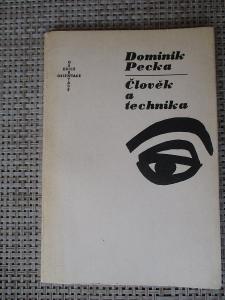 Pecka Dominik - Člověk a technika  (1. vydání)