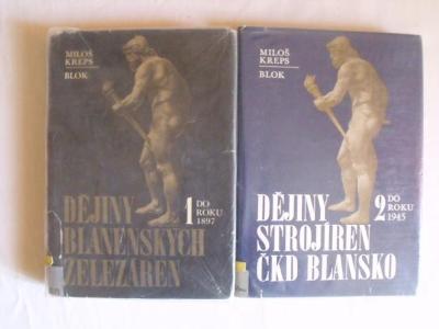 Kreps - Dějiny strojíren ČKD v Blansku ( I,II)