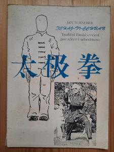 Tchaj-ťi-čchüan Tradiční čínské cvičení pro sebeobranu Jan Turneber