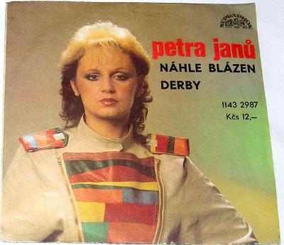 SP : Petra Janů : Náhle blázen +Derby, SUPER STAV, POŠTOVNÉ 99,- Kč