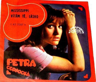 SP PETRA ČERNOCKÁ : Mississippi +Vítám tě,lásko, 1-, POŠTOVNÉ 99,- Kč