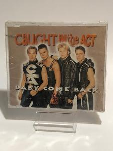 CD - Caught In The Act - Baby Come Back
