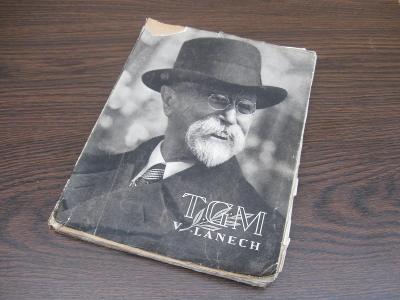 Kniha T.G.Masaryk v Lánech - vydáno 1947, 127 obrázků  Stan.Jandík
