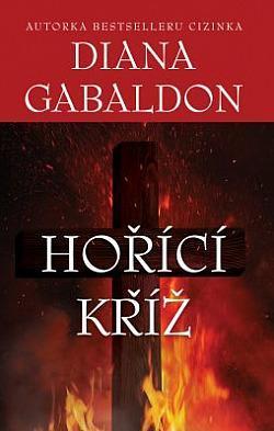 Diana Gabaldon: Hořící kříž (série Cizinka 5)