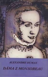 Alexandre Dumas: Dáma z Monsoreau (slovensky)