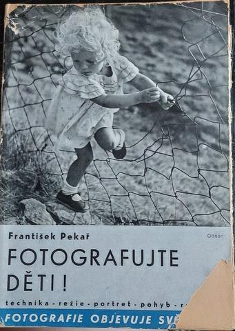 F.Pekař: Fotografujte děti, vyd. 1937