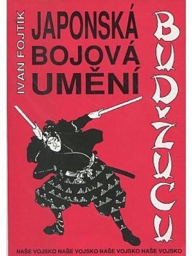 Kniha Japonská bojová umění Budžucu / Ivan Fojtík