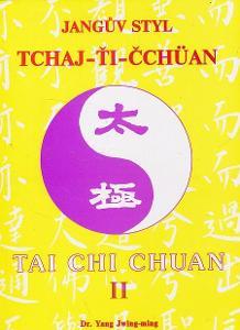 Kniha Jangův styl Tchaj-Ťi-Čchüan II. / Yang Jwing-ming
