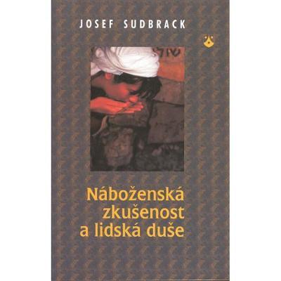 Josef Sudbrack: Náboženská zkušenost a lidská duše