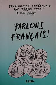 Parlons français! francouzská konverzace pro střední školy a pro praxi
