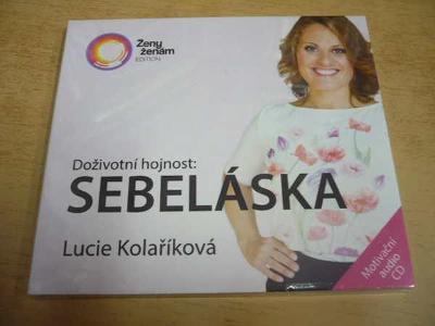 CD LUCIE KOLAŘÍKOVÁ / Doživotní hojnost: SEBELÁSKA / NOVÉ