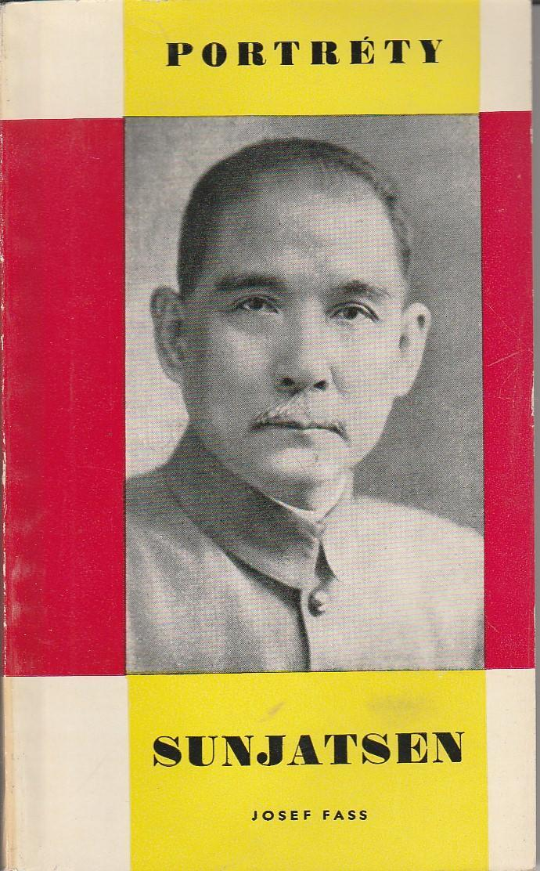 Sunjatsen / edice Portréty, Josef Fass (Čína) - Knihy