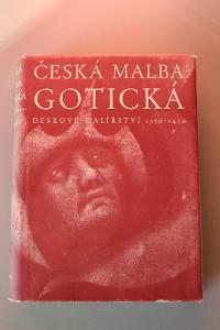 - - - ČESKÁ MALBA GOTICKÁ - DESKOVÉ MALÍŘSTÍ 1350 - 1450 - - -